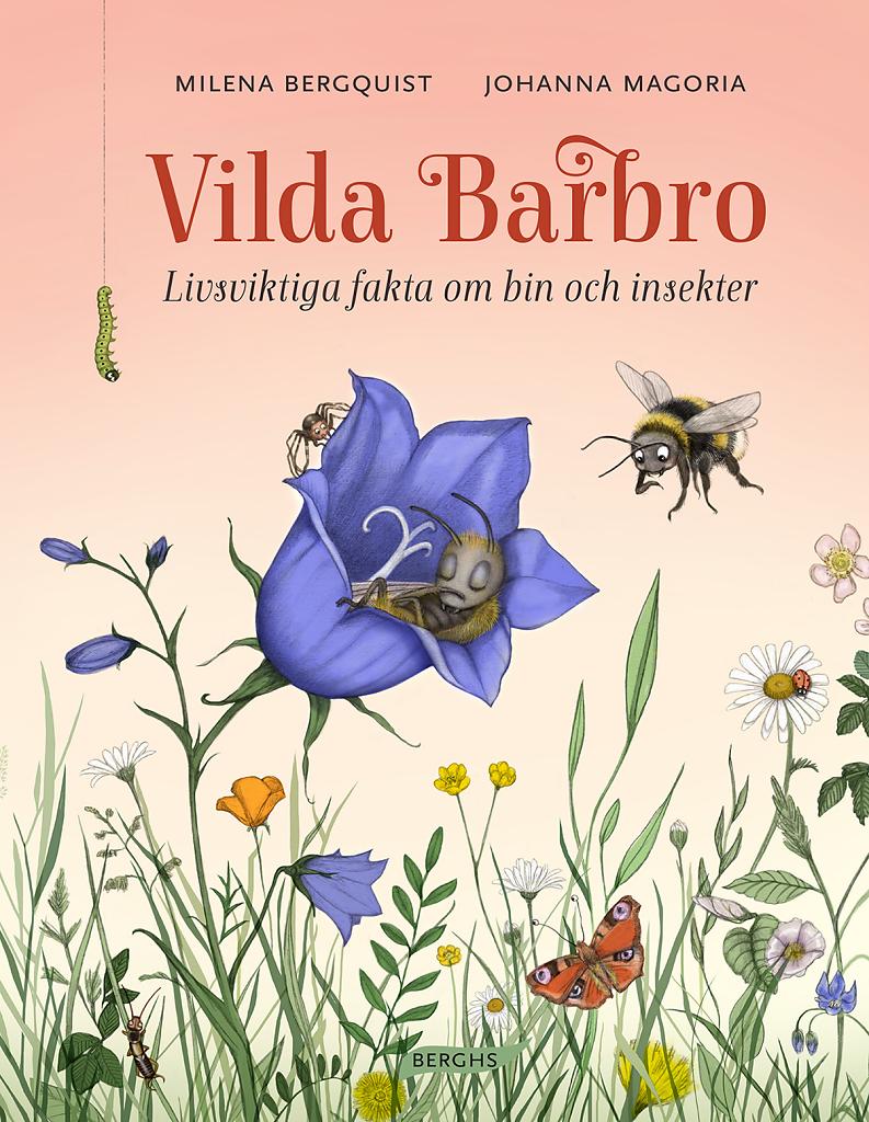 Vilda Barbro. Livsviktiga fakta om bin och insekter